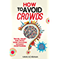 How to avoid crowds: Travel smart and enjoy your vacation without overtourism (English Edition)