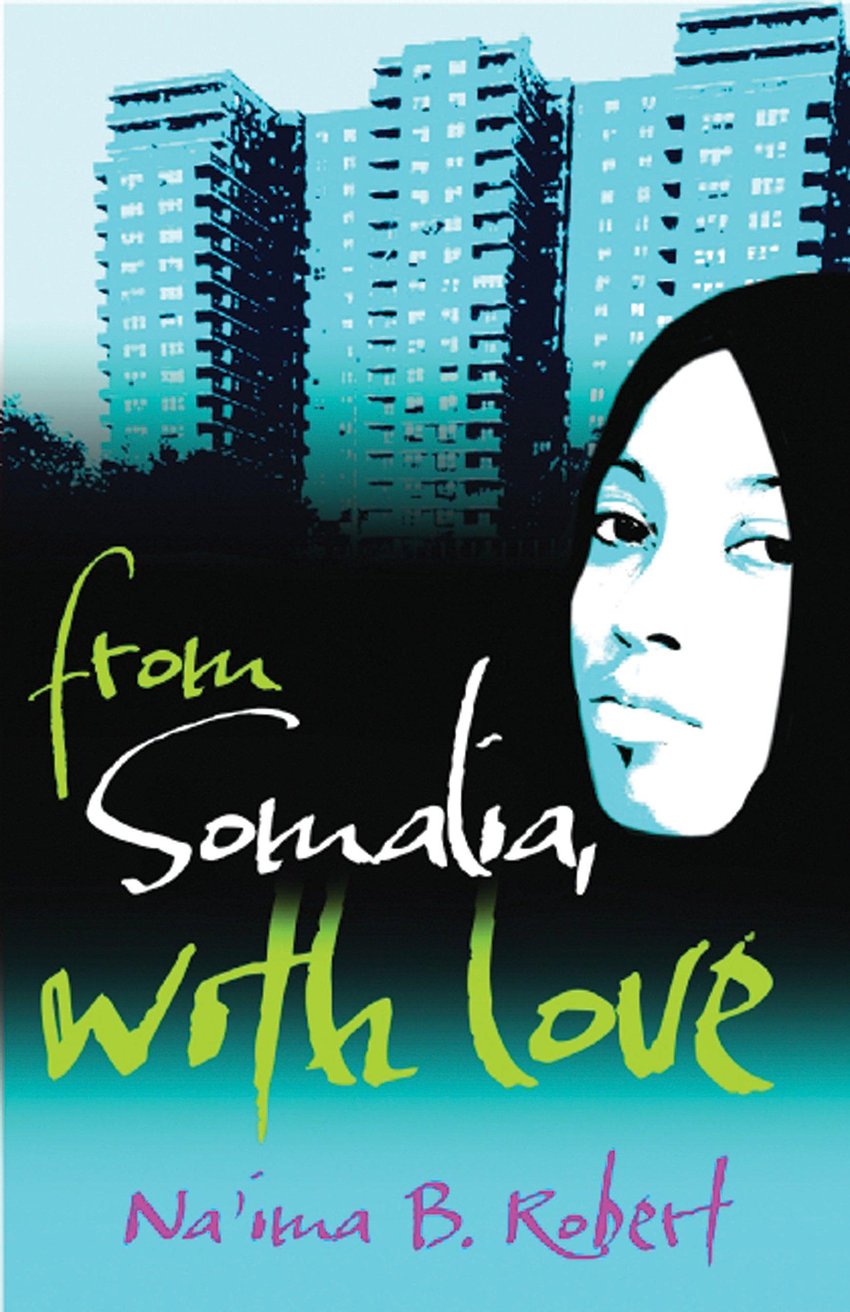 From Somalia with Love: Amazon co uk: Na'ima B  Robert: Books