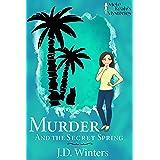 Murder and the Secret Spring: Mele Keahi's Mysteries (A Destiny Bay Cozy Mystery Book 7)
