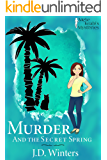 Murder and the Secret Spring: Mele Keahi's Mysteries (A Destiny Bay Cozy Mystery Book 7)