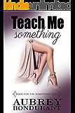 Teach Me Something (Something Series Book 4)