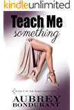 Teach Me Something (Something Series Book 4)