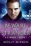 Beware the Stranger: B. E. Ware Book One (The B. E. Ware Series 1)