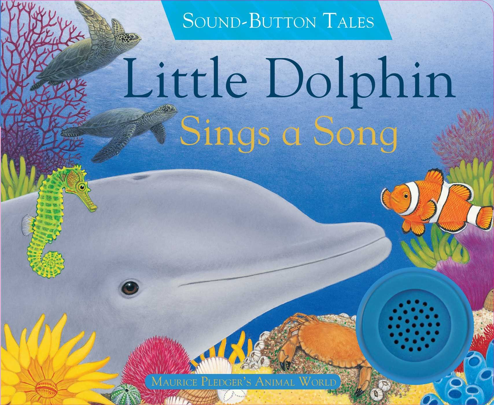 Little Dolphin Sings a Song (Sound Button Tales)