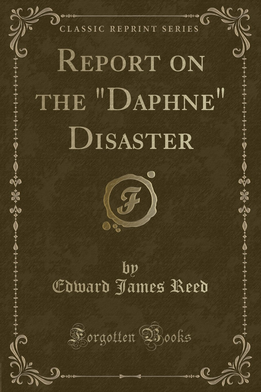 """Report on the """"Daphne"""" Disaster (Classic Reprint) pdf"""
