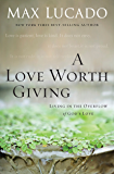 A Love Worth Giving (The Bestseller Collection)
