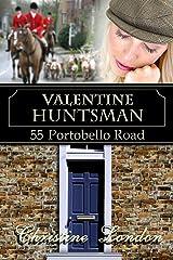 Valentine Huntsman (55 Portobello Road Book 3) Kindle Edition