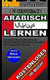 ARABISCH LERNEN: Der schnelle Weg Arabisch zu lernen. Die wichtigsten 850 Wörter um sich leicht auszudrücken. Kostenloses Autolern-Ticket inklusive! تعذر على الألمانية