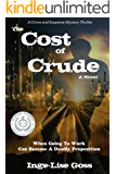 The Cost of Crude: A Novel