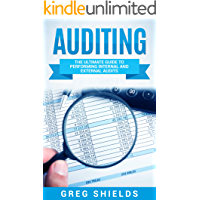 Auditing: The Ultimate Guide to Performing Internal and External Audits