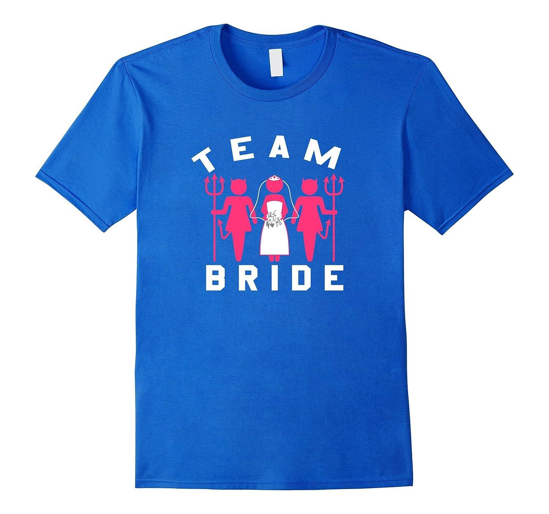 311f3be9 Team Bride Shirts Funny Bride Bachelorette Party T shirt-FL ...