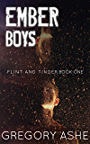 Ember Boys (Flint and Tinder Book 1)