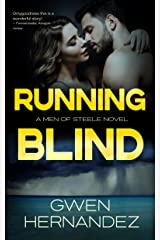 Running Blind: A Military Romantic Suspense (Men of Steele Book 4) Kindle Edition