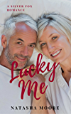 Lucky Me (Silver Fox Romance Book 3)