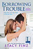 Borrowing Trouble (A Nugget Romance Book 6)