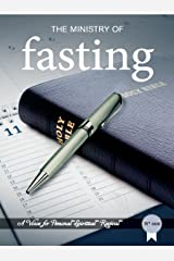 The Ministry of Fasting: A Revival Tract (A Voice for Personal Spiritual Revival Book 6) Kindle Edition