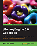 jMonkeyEngine 3.0 Cookbook
