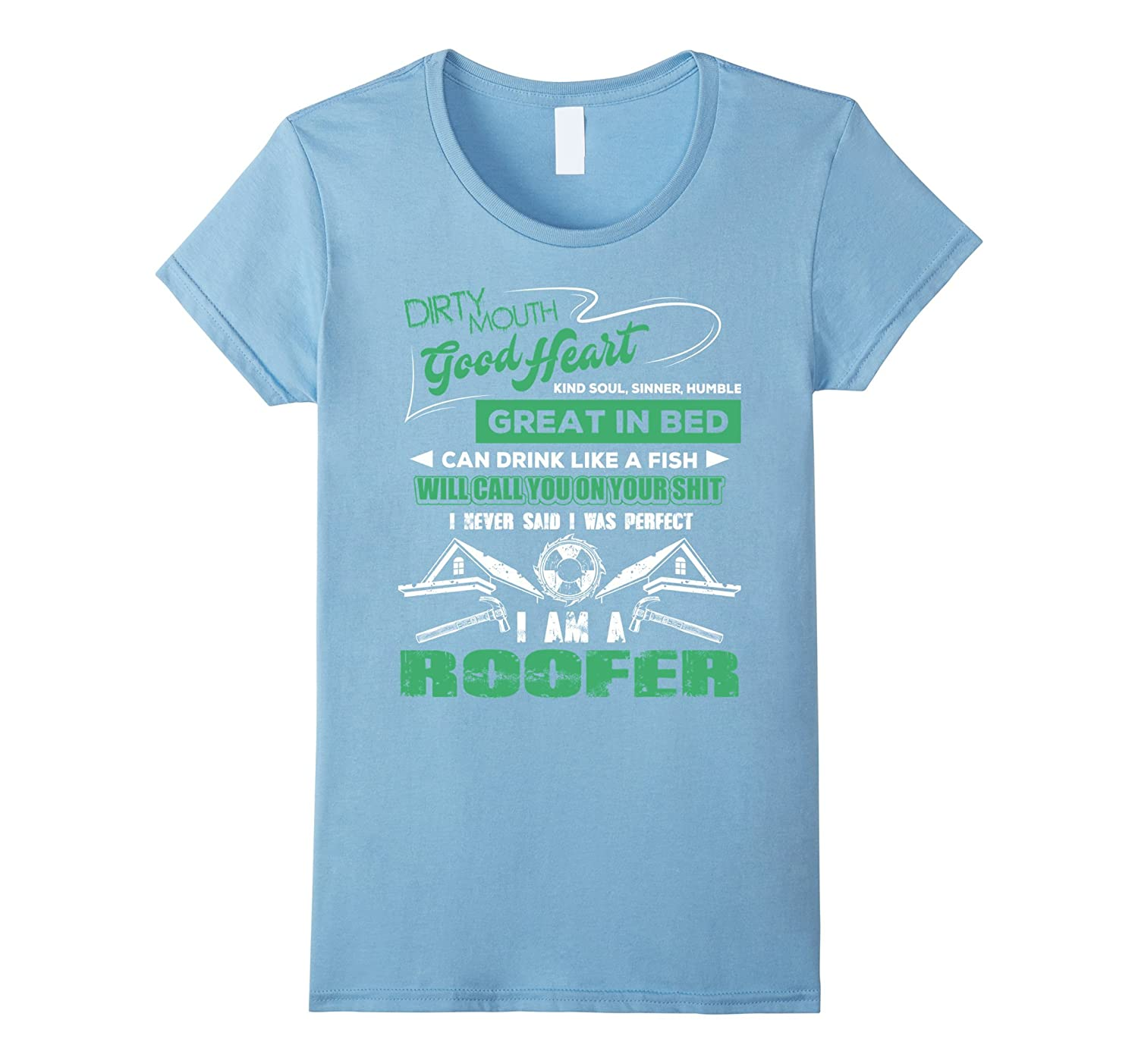 Roofer T Shirt Never Said I Was Perfect