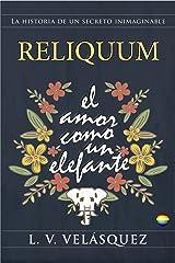 Reliquum: el amor como un elefante (Spanish Edition) Kindle Edition