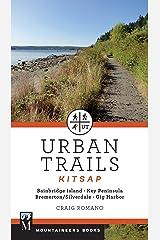Urban Trails: Kitsap: Bainbridge Island/ Key Peninsula/ Bremerton/ Silverdale/ Gig Harbor Paperback