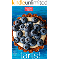 Tarts!: Delectable Dessert, Pastry, Tart Recipes in this Tart Cookbook!