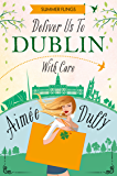 Deliver to Dublin.With Care (Summer Flings, Book 7)