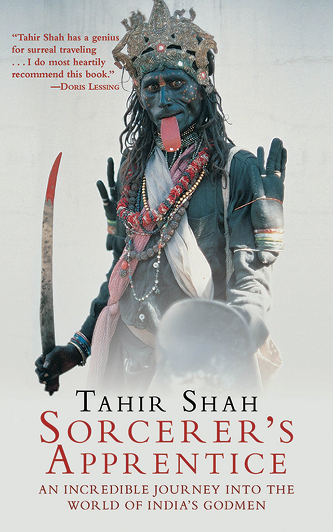 Sorcerer's Apprentice: An Incredible Journey Into The World Of India's  Godmen: Tahir Shah: 9781611450576: Amazon: Books