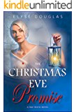 The Christmas Eve Promise - A Time Travel Romance: (Book 4) The Christmas Eve Series