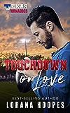 Touchdown on Love: Sweet, Christian football romance: (A Texas Tornados Single Author Sports Romance Book 4)