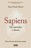 Sapiens. De animales a dioses: Una breve historia de la humanidad (Spanish Edition)