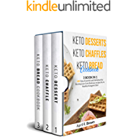 Keto Desserts + Keto Chaffles + Keto Bread Cookbook: 3 BOOK IN 1 - 400 Easy ,Essential and Definitive Fat Burning Low-Carb Delicious Recipes  For A Healthy Ketogenic Diet (English Edition)