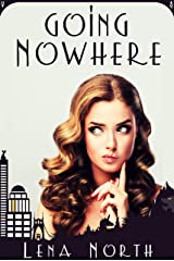 Going Nowhere Kindle Edition