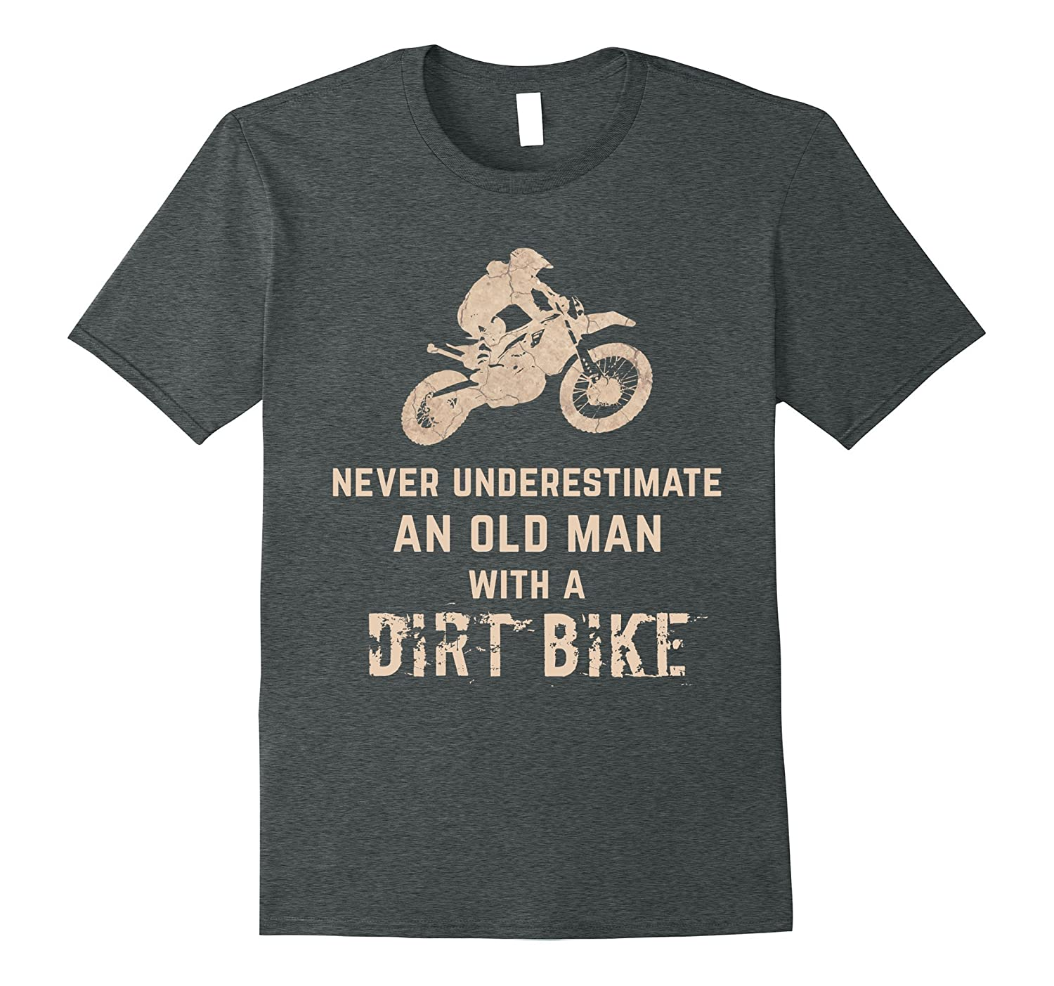 Never Underestimate Old Man With A Dirt Bike T-Shirt