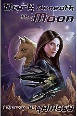 Dark Beneath the Moon (Nearspace Book 2) Kindle Edition
