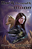 Dark Beneath the Moon (Nearspace Book 2)