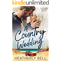 A Country Wedding: A fake fiance steamy romance (Wilder Sisters Book 3) book cover