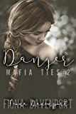 Danger (Mafia Ties Book 2)