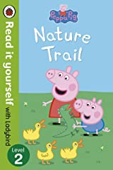Peppa Pig: Nature Trail - Read it yourself with Ladybird: Level 2 Paperback
