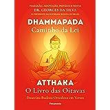 Dhammapada Atthaka: Caminho Da Lei - O Livro Das Oitavas - Doutrina Budista Ortodoxa Em Versos