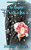 Her Daughter's Preacher: A Second Chances Novel