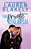 The Private Rehearsal (Caught Up In Love: The Swoony New Reboot of the Contemporary Romance Series Book 4)