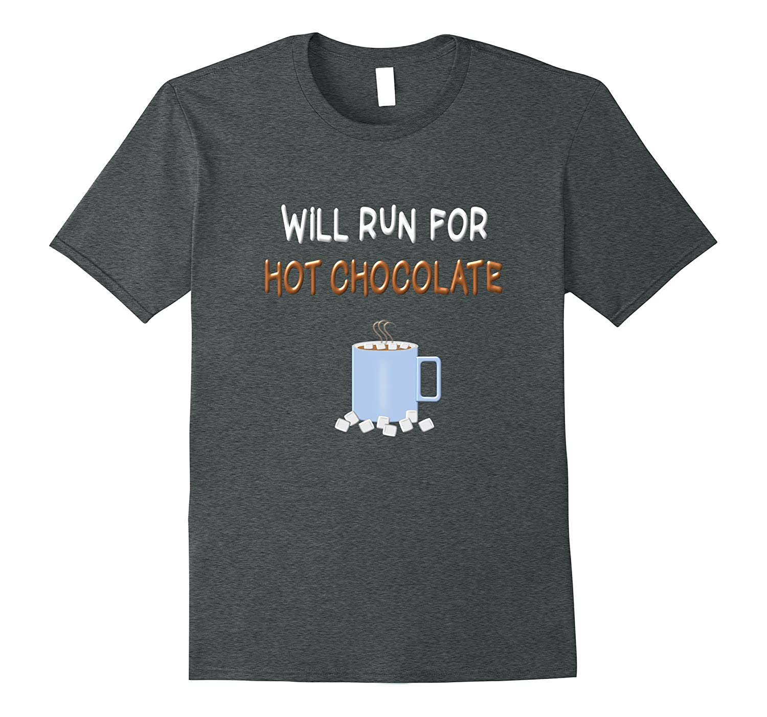 Funny Running Shirt Hot Chocolate Run Clothing T Shirt-TJ