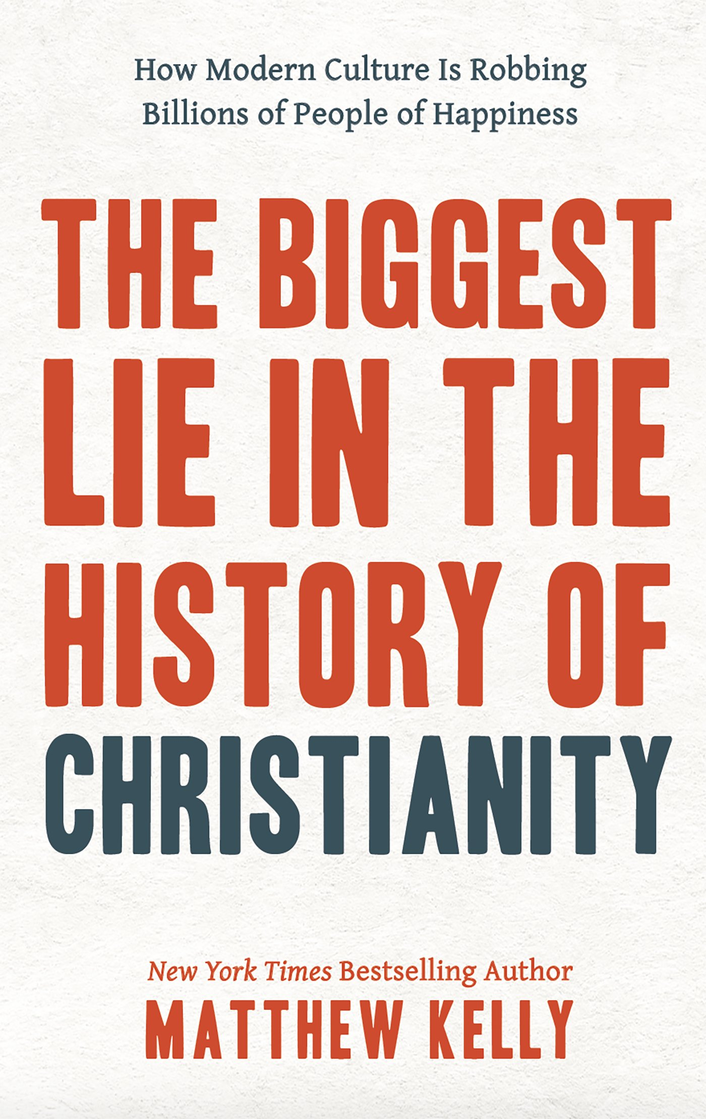 The-Biggest-Lie-in-the-History-of-Christianity-How-Modern-Culture-Is-Robbing-Billions-of-People-of-Happiness