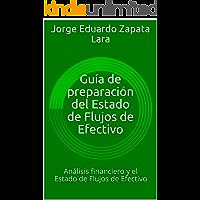 Guía de preparación del Estado de Flujos de Efectivo: Análisis financiero y el Estado de Flujos de Efectivo