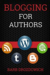 Blogging for Authors Kindle Edition