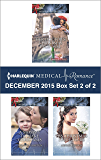 Harlequin Medical Romance December 2015 - Box Set 2 of 2: Her Doctor's Christmas Proposal\A Mummy to Make Christmas\His Christmas Bride-to-Be