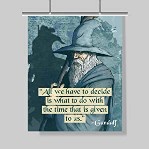 Gandalf Quote Poster - 16 x 20 - Laminated - Tolkien - Motivational - Inspirational - Growth Mindset - Classroom Decor - Lord of The Rings - Kid's Room - Wall Art - Office Decor