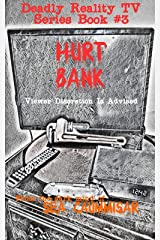 Deadly Reality TV Series Book #3 Hurt Bank Kindle Edition