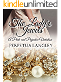The Lady's Jewels: A Pride and Prejudice Variation (The Sweet Regency Romance Series Book 14)
