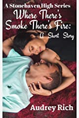 Where's There Smoke There's Fire: A Short Story (A Stonehaven High Series Book 4) Kindle Edition